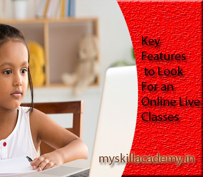 Key Features to Look For an Online Live Classes